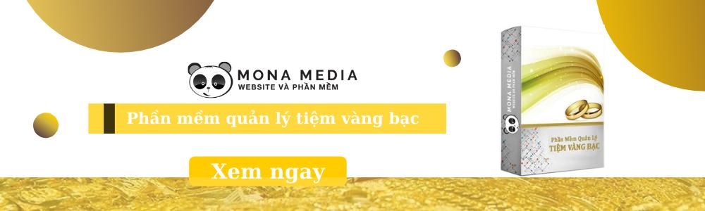 Phần mềm quản lý tiệm vàng bạc bán lẻ Mona Media