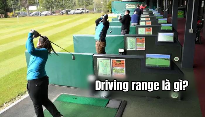 Driving range là gì? Những thông tin cần thiết về phòng tập driving range