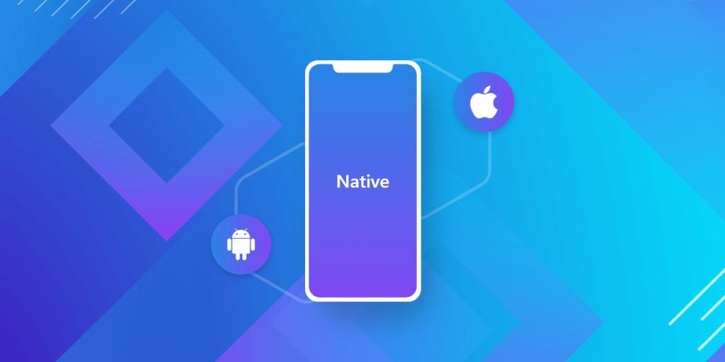 Tìm hiểu về Native App